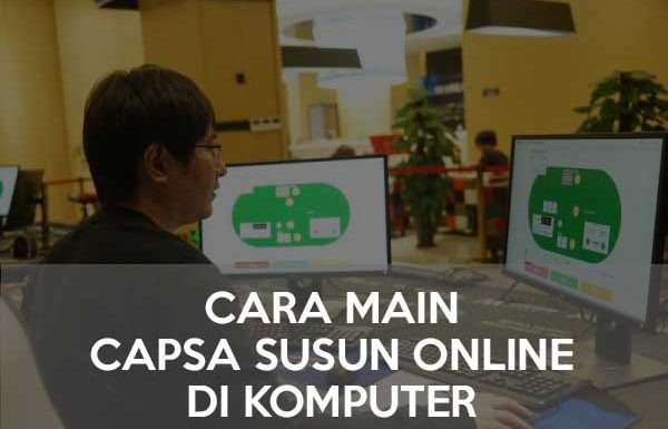 Cara Main Capsa Susun Online di Komputer