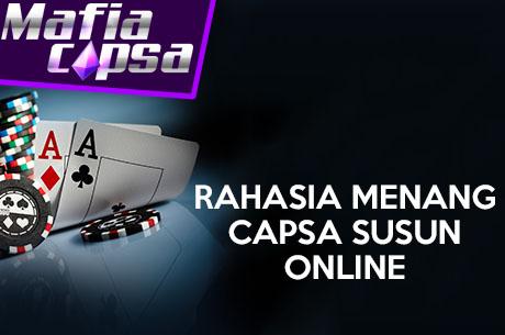 Rahasia Menang Capsa Susun Online di MAFIACAPSA