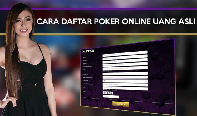 Cara Daftar Poker Online Uang Asli
