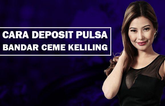 Deposit Pulsa Bandar Ceme Keliling di Sosmedpoker