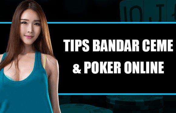 Tips Bandar Ceme Keliling dan Poker Online Uang Asli Sosmedpoker
